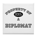 Property of a Diplomat Tile Coaster