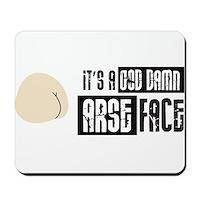 It's a God Damn Arse Face Mousepad