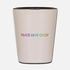 Peace Love Cindy Shot Glass
