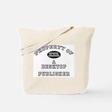 Property of a Desktop Publisher Tote Bag