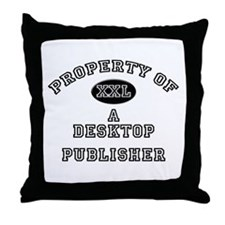 Property of a Desktop Publisher Throw Pillow