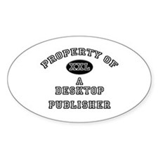 Property of a Desktop Publisher Oval Decal