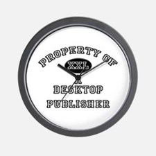Property of a Desktop Publisher Wall Clock