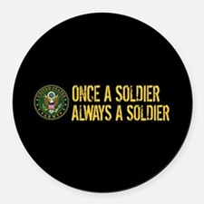 U.S. Army: Once a Soldier, Always Round Car Magnet