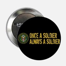 """Once a Soldier, Always a Soldier 2.25"""" Button"""