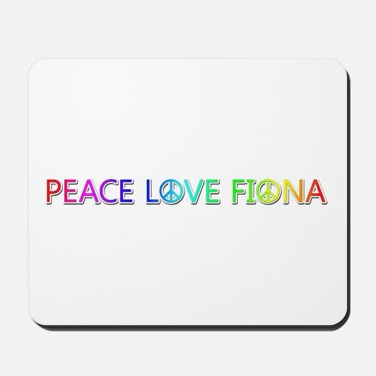 Peace Love Fiona Mousepad