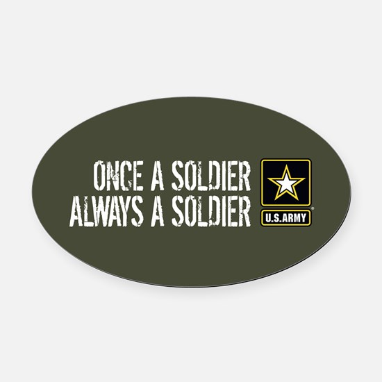 U.S. Army: Once a Soldier (Militar Oval Car Magnet