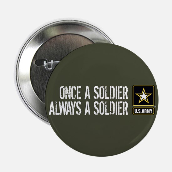 """U.S. Army: Once a Soldier ( 2.25"""" Button (10 pack)"""