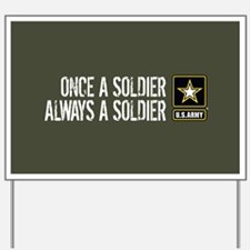 U.S. Army: Once a Soldier (Military Gree Yard Sign