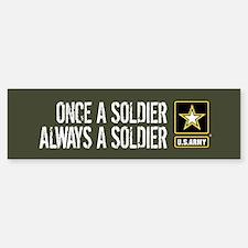 U.S. Army: Once a Soldier ( Bumper Bumper Sticker