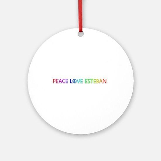Peace Love Esteban Round Ornament