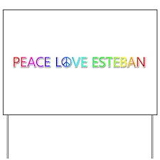 Peace Love Esteban Yard Sign