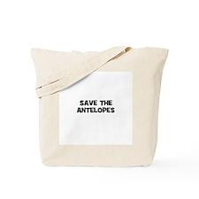 save the antelopes Tote Bag