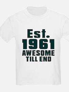 Est. 1961 Awesome Till End Birt T-Shirt
