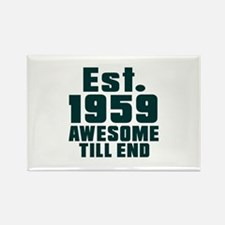 Est. 1959 Awesome Till End Birthd Rectangle Magnet
