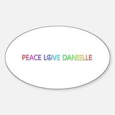 Peace Love Danielle Oval Decal