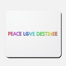 Peace Love Destinee Mousepad