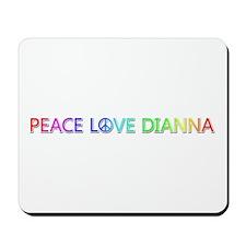 Peace Love Dianna Mousepad