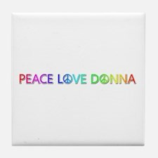 Peace Love Donna Tile Coaster
