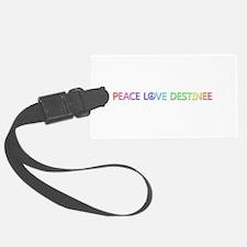 Peace Love Destinee Luggage Tag