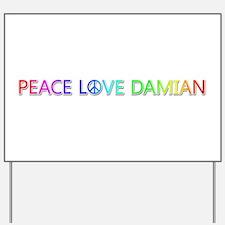 Peace Love Damian Yard Sign