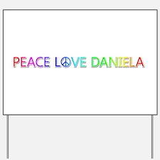 Peace Love Daniela Yard Sign