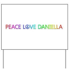 Peace Love Daniella Yard Sign