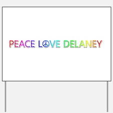 Peace Love Delaney Yard Sign