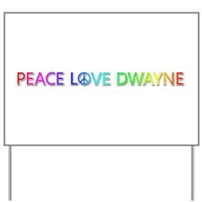 Peace Love Dwayne Yard Sign