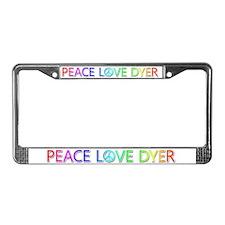Peace Love Dyer License Plate Frame