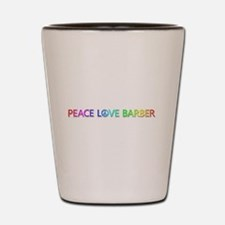 Peace Love Barber Shot Glass