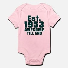 Est. 1953 Awesome Till End Birthda Infant Bodysuit