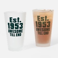 Est. 1953 Awesome Till End Birthday Drinking Glass