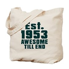 Est. 1953 Awesome Till End Birthday Desig Tote Bag