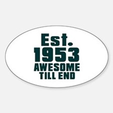 Est. 1953 Awesome Till End Birthday Decal
