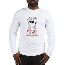 Martha is my Homegirl Long Sleeve T-Shirt
