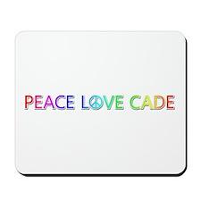 Peace Love Cade Mousepad