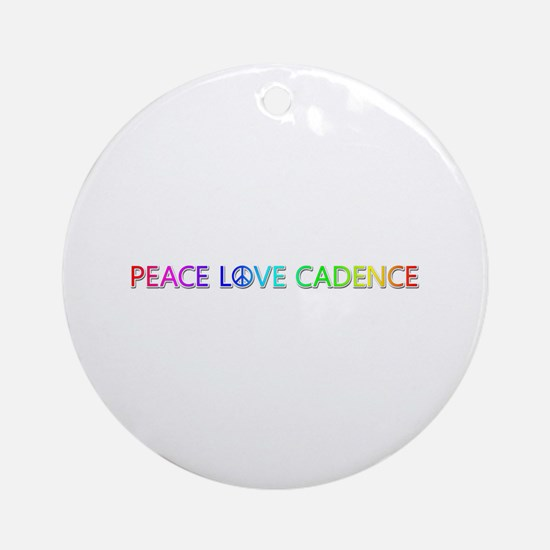 Peace Love Cadence Round Ornament