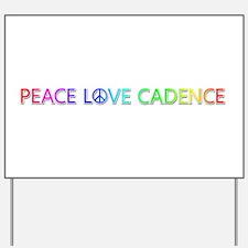 Peace Love Cadence Yard Sign