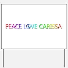 Peace Love Carissa Yard Sign