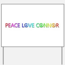 Peace Love Connor Yard Sign