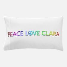 Peace Love Clara Pillow Case