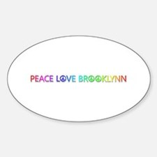 Peace Love Brooklynn Oval Decal