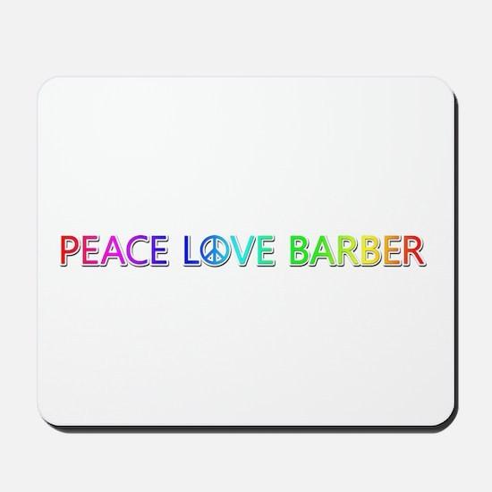 Peace Love Barber Mousepad