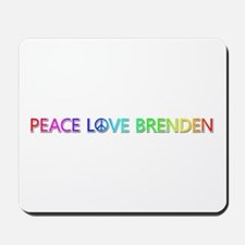 Peace Love Brenden Mousepad