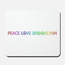 Peace Love Brooklynn Mousepad