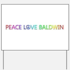 Peace Love Baldwin Yard Sign