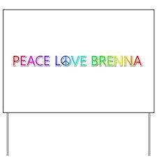 Peace Love Brenna Yard Sign