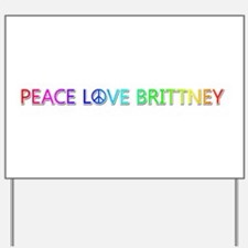 Peace Love Brittney Yard Sign