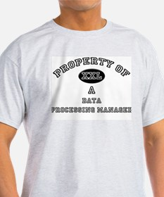 Property of a Data Processing Manager T-Shirt